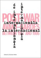 L'Internationale: Post-War Avant-Gardes Between 1957 and 1986 (Paperback)