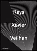 Xavier Veilhan: Rays (Hardback)