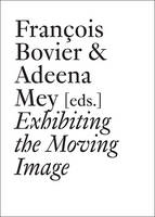 Exhibiting the Moving Image - Documents (Paperback)