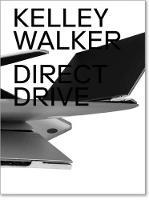 Kelley Walker: Direct Drive (Hardback)