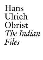 The Indian Files: Hans Ulrich Obrist. (Paperback)