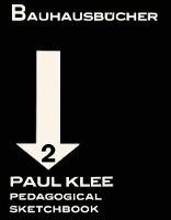 Paul Klee Pedagogical Sketchbook: Bauhausbucher 2, 1925 (Hardback)