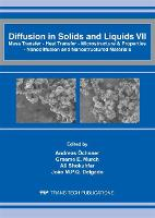 Diffusion in Solids and Liquids VII - Defect and Diffusion Forum Volumes 326-328 (Paperback)
