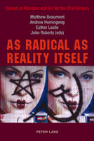 As Radical as Reality Itself: Essays on Marxism and Art for the 21st Century (Paperback)