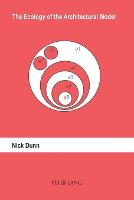 The Ecology of the Architectural Model (Paperback)