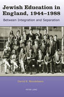 Jewish Education in England, 1944-1988: Between Integration and Separation (Paperback)