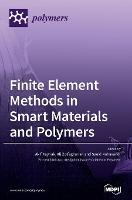 Finite Element Methods in Smart Materials and Polymers (Hardback)