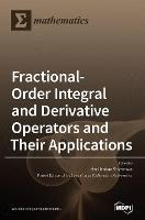 Fractional-Order Integral and Derivative Operators and Their Applications (Hardback)