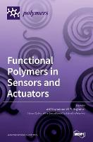 Functional Polymers in Sensors and Actuators: Fabrication and Analysis (Hardback)