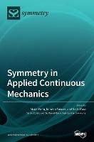 Symmetry in Applied Continuous Mechanics (Hardback)
