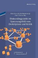 Diskurslinguistik im Spannungsfeld von Deskription und Kritik - Diskursmuster / Discourse Patterns 1 (Hardback)
