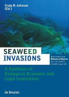 Seaweed Invasions: A Synthesis of Ecological, Economic and Legal Imperatives (Hardback)