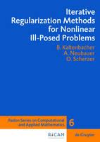 Iterative Regularization Methods for Nonlinear Ill-Posed Problems - Radon Series on Computational and Applied Mathematics 6 (Hardback)