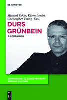 Durs Grunbein: A Companion - Companions to Contemporary German Culture 2 (Hardback)