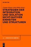 Strategien Der Integration Und Isolation Nicht-Nativer Einheiten Und Strukturen - Linguistische Arbeiten, 532 (Hardback)
