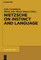 Nietzsche on Instinct and Language - Nietzsche Today (1) (Hardback)