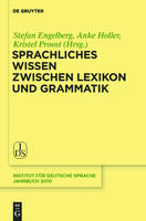 Sprachliches Wissen zwischen Lexikon und Grammatik - Jahrbuch des Instituts fur Deutsche Sprache (Hardback)