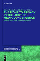 The Right to Privacy in the Light of Media Convergence -: Perspectives from Three Continents - Media Convergence / Medienkonvergenz 3 (Hardback)
