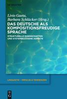 Das Deutsche ALS Kompositionsfreudige Sprache: Strukturelle Eigenschaften Und Systembezogene Aspekte - Linguistik - Impulse & Tendenzen, 46 (Hardback)