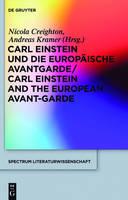 Carl Einstein und die europaische Avantgarde/Carl Einstein and the European Avant-Garde - Spectrum Literaturwissenschaft/Spectrum Literature 30 (Hardback)