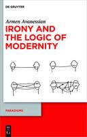 Irony and the Logic of Modernity - Paradigms (Hardback)