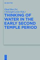 Thinking of Water in the Early Second Temple Period - Beihefte zur Zeitschrift fur die Alttestamentliche Wissenschaft (Hardback)