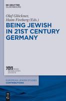 Being Jewish in 21st-Century Germany - Europaisch-judische Studien - Beitrage 16 (Hardback)