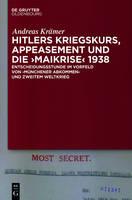 """Hitlers Kriegskurs, Appeasement Und Die """"maikrise"""" 1938: Entscheidungsstunde Im Vorfeld Von """"m nchener Abkommen"""" Und Zweitem Weltkrieg (Hardback)"""