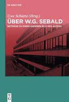 UEber W.G. Sebald: Beitrage Zu Einem Anderen Bild Des Autors (Hardback)