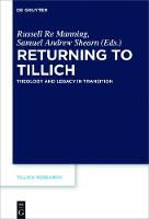 Returning to Tillich: Theology and Legacy in Transition - Tillich Research (Hardback)