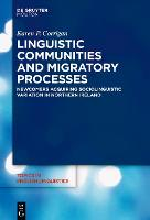 Linguistic Communities and Migratory Processes: Newcomers Acquiring Sociolinguistic Variation in Northern Ireland - Topics in English Linguistics [TiEL] (Hardback)