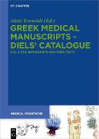 Greek Medical Manuscripts - Diels' Catalogue: Tome 5: The Manuscripts and their Texts - Medical Traditions (Hardback)