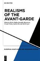 Realisms of the Avant-Garde - European Avant-Garde and Modernism Studies (Hardback)