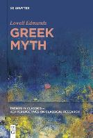 Greek Myth - Trends in Classics - Key Perspectives on Classical Research (Paperback)
