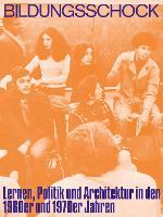 Bildungsschock.: Lernen, Politik und Architektur in den 1960er und 1970er Jahren (Paperback)