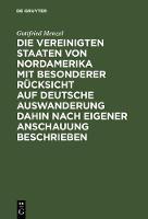 Die Vereinigten Staaten Von Nordamerika Mit Besonderer R cksicht Auf Deutsche Auswanderung Dahin Nach Eigener Anschauung Beschrieben (Hardback)