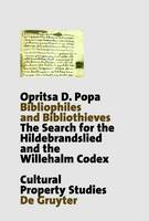 Bibliophiles and Bibliothieves: The Search for the Hildebrandslied and the Willehalm Codex