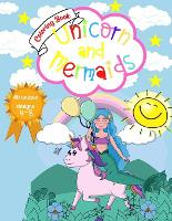 Unicorn and Mermaids Coloring Book