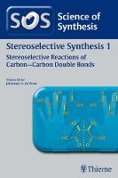 Science of Synthesis: Stereoselective Synthesis Vol. 1: Stereoselective Reactions of Carbon-Carbon Double Bonds (Paperback)