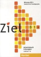 Ziel: B1+ Arbeitsbuch - Losungen (Paperback)