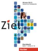 Ziel: B2 Paket - Kursbuch und Arbeitsbuch 2 mit Lerner Audio-CD/CD-Rom