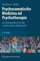 Psychosomatische Medizin Und Psychotherapie: Ein Kompendium Fur Alle Medizinischen Teilbereiche (Hardback)