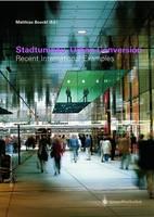 Stadtumbau / Urbanconversion: Recent International Examples - Edition Architektur Aktuell v. 4 (Book)