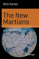 The New Martians: A Scientific Novel - Science and Fiction (Paperback)