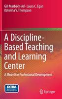 A Discipline-Based Teaching and Learning Center: A Model for Professional Development (Hardback)