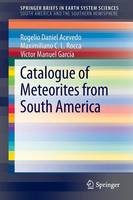 Catalogue of Meteorites from South America - SpringerBriefs in Earth System Sciences (Paperback)