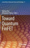 Toward Quantum FinFET - Lecture Notes in Nanoscale Science and Technology 17 (Hardback)