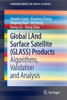 Global LAnd Surface Satellite (GLASS) Products: Algorithms, Validation and Analysis - SpringerBriefs in Earth Sciences (Paperback)