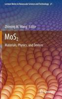 MoS2: Materials, Physics, and Devices - Lecture Notes in Nanoscale Science and Technology 21 (Hardback)