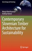 Contemporary Slovenian Timber Architecture for Sustainability - Green Energy and Technology (Hardback)